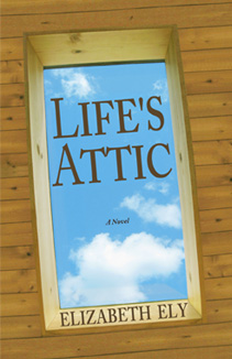 Front Cover - Life's Attic by Elizabeth <span class=